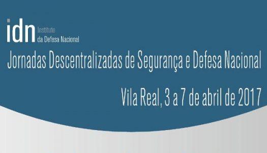 Vila Real recebe Jornadas Descentralizadas de Segurança e Defesa Nacional
